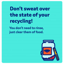 Don't sweat over the state of your recycling!  You don't need to rinse, just clear them of food.