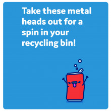 Take these metal heads out for a spin in your recycle bin.
