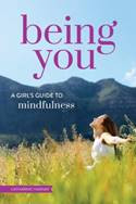 Being You A Girl's Guide to Mindfulness by Catharine Hannay