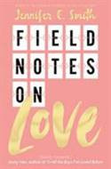 Field Notes On Love by Jennifer Smith