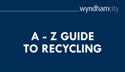 A - Z Guide to Recycling